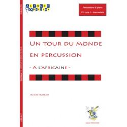 Un tour du monde en percussion - A l'Africaine
