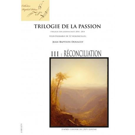Trilogie de la passion / RECONCILIATION