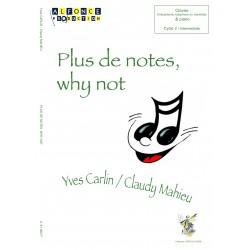 Plus de notes, why not