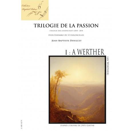 Trilogie de la passion / A WERTHER